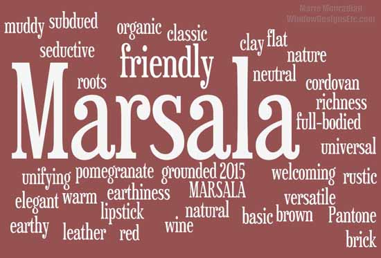A collection of descriptive words I found on social media from interior designers across the country. Love it or hate it, Pantone's Marsala is it for 2015. - Marie Mouradian WindowDesignsEtc.com - Marsala, Pantone 2015 Color of the Year