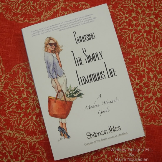 Choosing the Simply Luxurious Life by Shannon Ables On The Bookshelf of Window Designs Etc. by Marie Mouradian